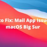 Cómo solucionar: problemas de la aplicación de correo en macOS Big Sur